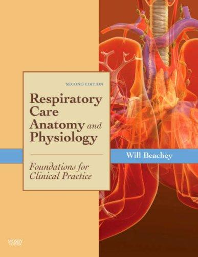 Respiratory care anatomy and physiology by Will Beachey