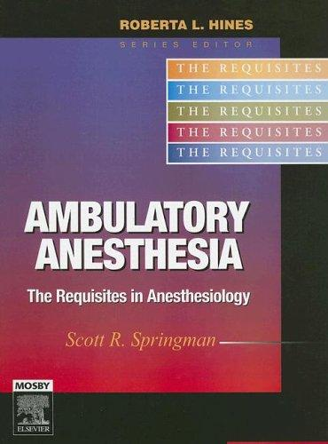 Ambulatory Anesthesia by Scott R. Springman