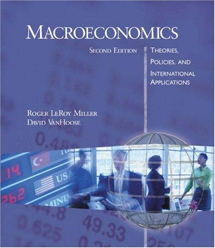 Macroeconomics by Roger LeRoy Miller, David D. VanHoose