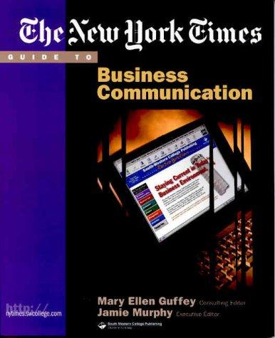 The New York Times Guide to Business Communication by Mary Ellen Guffey