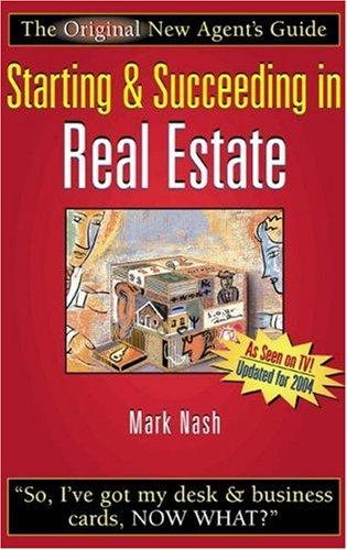 Starting & succeeding in real estate by Mark W. Nash