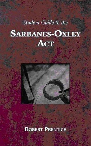 Guide to the Sarbanes-Oxley Act by Robert A. Prentice