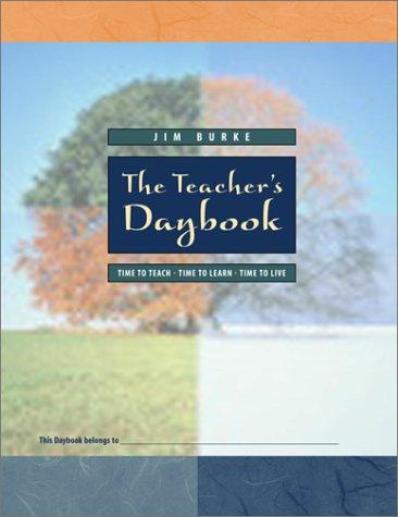 The Teachers Daybook by Jim Burke