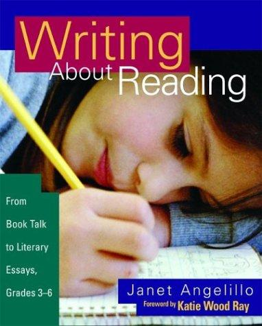 Image 0 of Writing About Reading: From Book Talk to Literary Essays, Grades 3-8