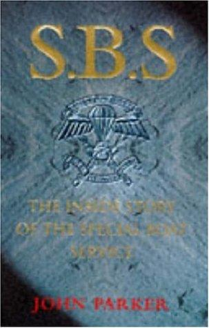 Sbs-The Inside Story of the Special Boat Service by John Parker