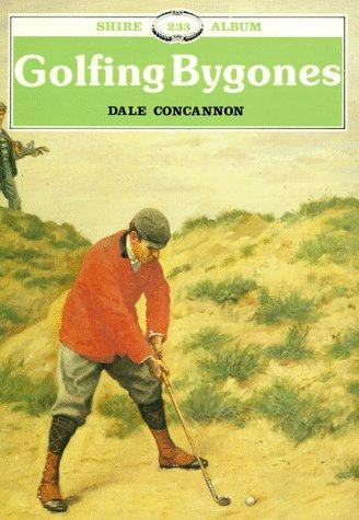 Golfing bygones by Dale Concannon