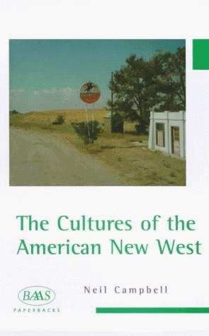 The cultures of the American New West by Neil A. Campbell