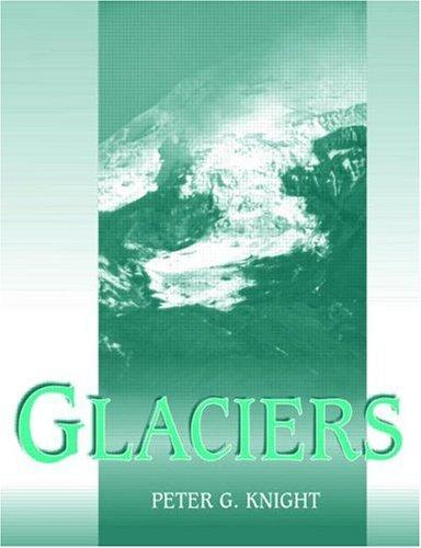 Glaciers by Knight, Peter