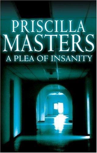 A Plea of Insanity (Crime Collection) by Priscilla Masters