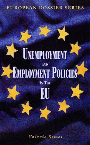 Unemployment and employment policies in the EU by Valerie Symes