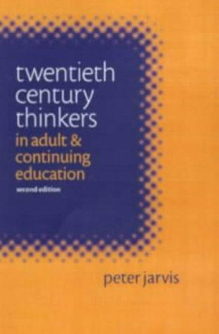 20th Century Thinkers in Adult & Continuing Education by Ana C. Jarvis