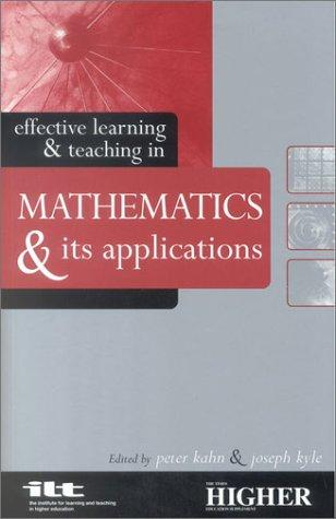 Effective learning & teaching in mathematics & its applications by Peter Kahn