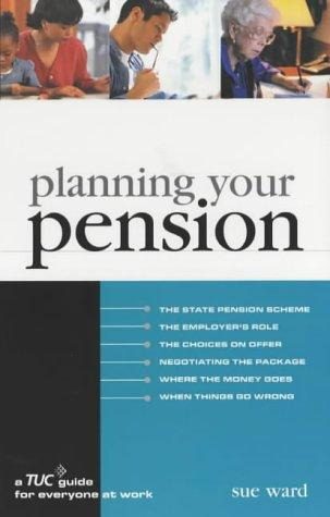 Planning Your Pension (TUC Guide) by Sue Ward