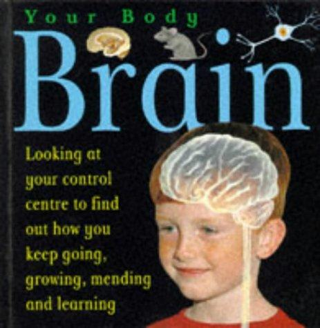 Brain (Your Body)