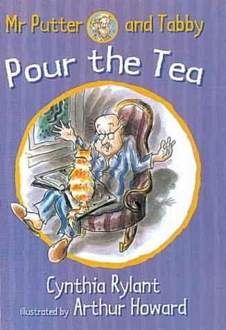 Mr. Putter & Tabby Pour the Tea (Mr. Putter & Tabby) by Cynthia Rylant