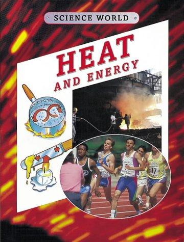 Heat and Energy (Science World) by Kathryn Whyman