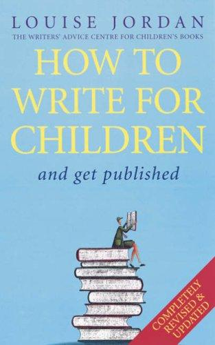 How to Write for Children by Louise Jordan