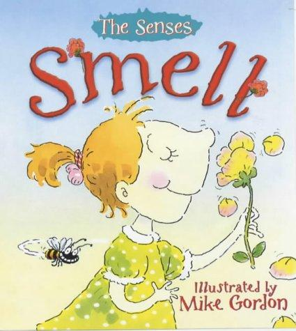 Smell (Senses) by Mandy Suhr