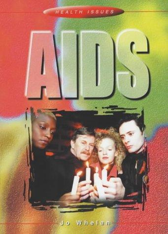 AIDS (Health Issues) by Jo Whelan