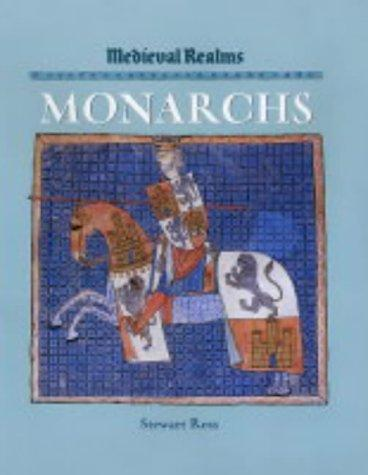 Monarchs (Medieval Realms) by Ross, Stewart.