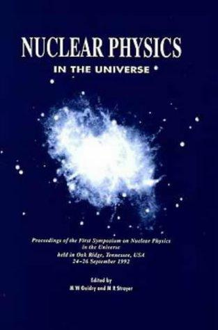 Nuclear physics in the universe by Symposium on Nuclear Physics in the Universe (1st 1992 Oak Ridge, Tenn.)
