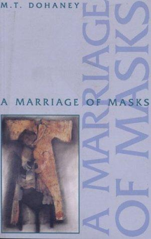 A marriage of masks by Myrtis T. Dohaney
