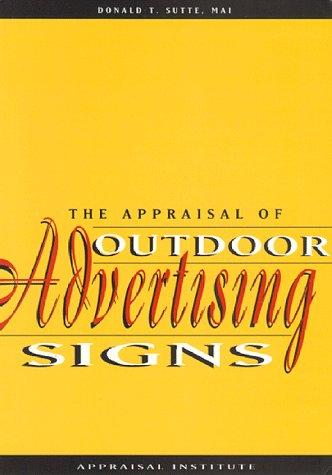 The appraisal of outdoor advertising signs by Donald T. Sutte