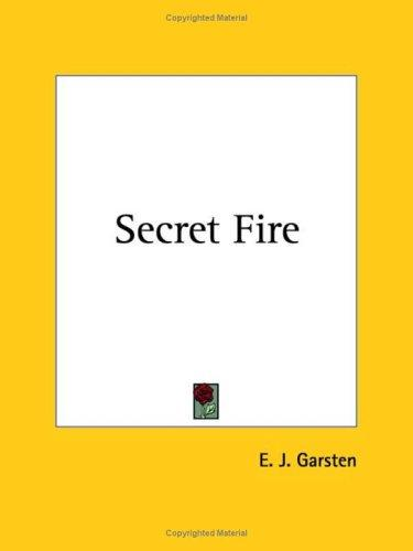 Secret Fire by E. J. Garsten