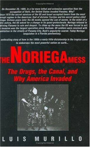 The Noriega mess by Luis E. Murillo