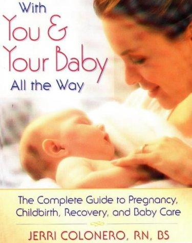With you & your baby all the way by Jerri Colonero