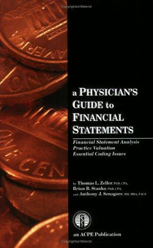A Physician's Guide to Financial Statements by Thomas L Zeller