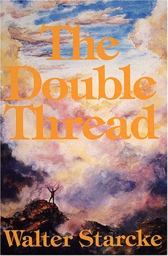 The Double Thread by Walter Starcke