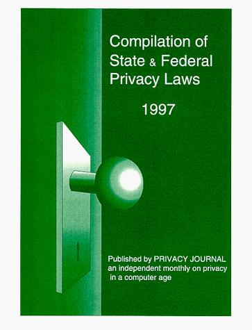 Compilation of State and Federal Privacy Laws by Robert Ellis Smith