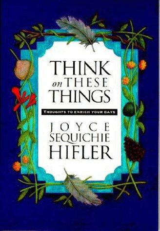 Think on these things by Joyce Hifler