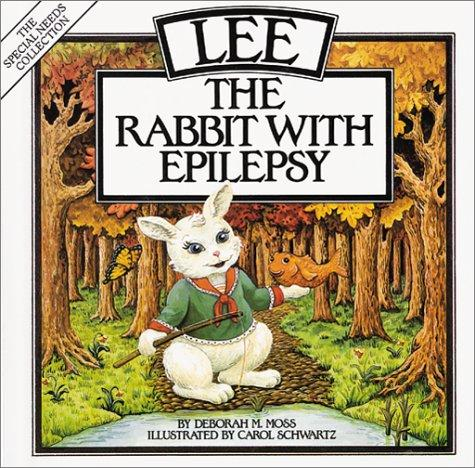 Lee, the rabbit with epilepsy by Deborah M. Moss