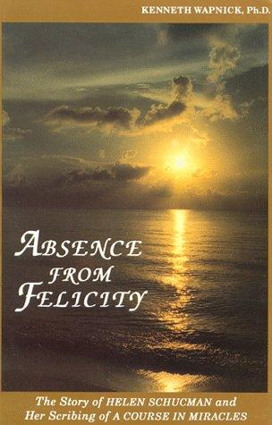 Absence from felicity by Kenneth Wapnick