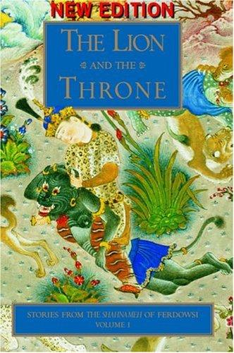 The Lion and the Throne by Abolqasem Ferdowsi