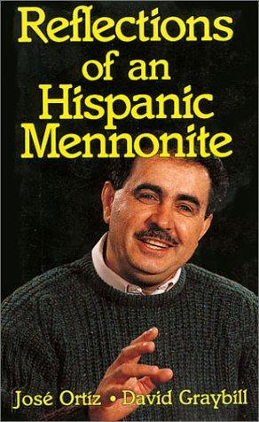 Reflections of an Hispanic Mennonite by José Ortíz