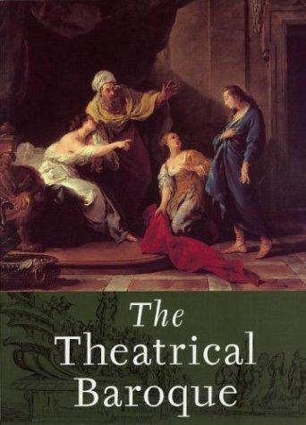 The theatrical Baroque by Larry F. Norman