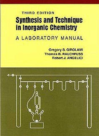Synthesis and technique in inorganic chemistry by Gregory S. Girolami
