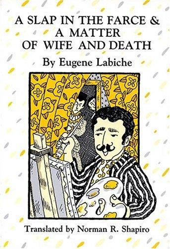A Slap in the Farce and a Matter of Wife and Death (Tour De Farce) by Eugène Labiche