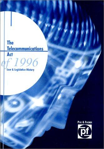 The Telecommunications Act of 1996 by Bob Emeritz
