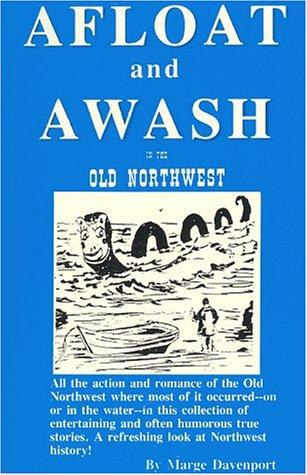 Afloat and awash in the Old Northwest by Marge Davenport
