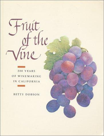 Fruit of the vine by Betty Dopson