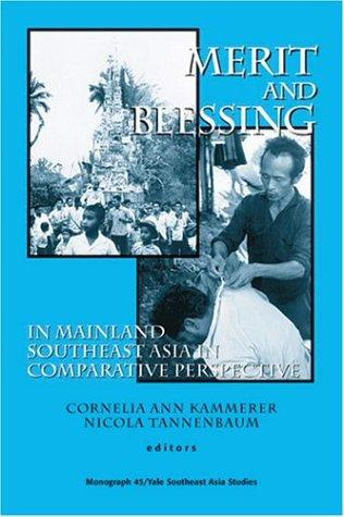 Merit and blessing in mainland southeast Asia in comparative perspective by edited by Cornelia Ann Kammerer and Nicola Tannenbaum.