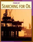 Searching for oil by Kathleen G. Manatt