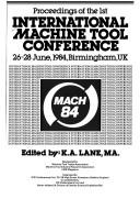 Proceedings of the First International Machine Tool Conference by Kenneth A. Lane