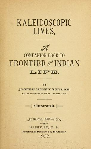 Kaleidoscopic lives by Joseph Henry Taylor