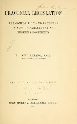 Practical legislation by Thring, Henry Thring Baron