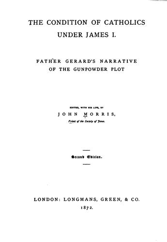 The conditions of Catholics under James I by Gerard, John